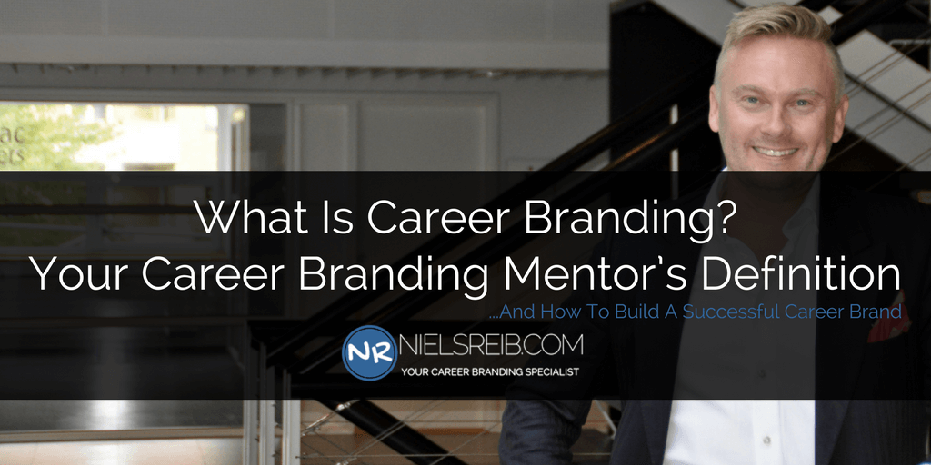 What Is Career Branding? Your Career Branding Mentor's Definition
